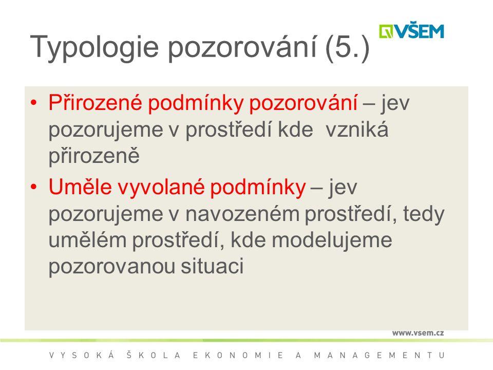 Typologie pozorování (5.)
