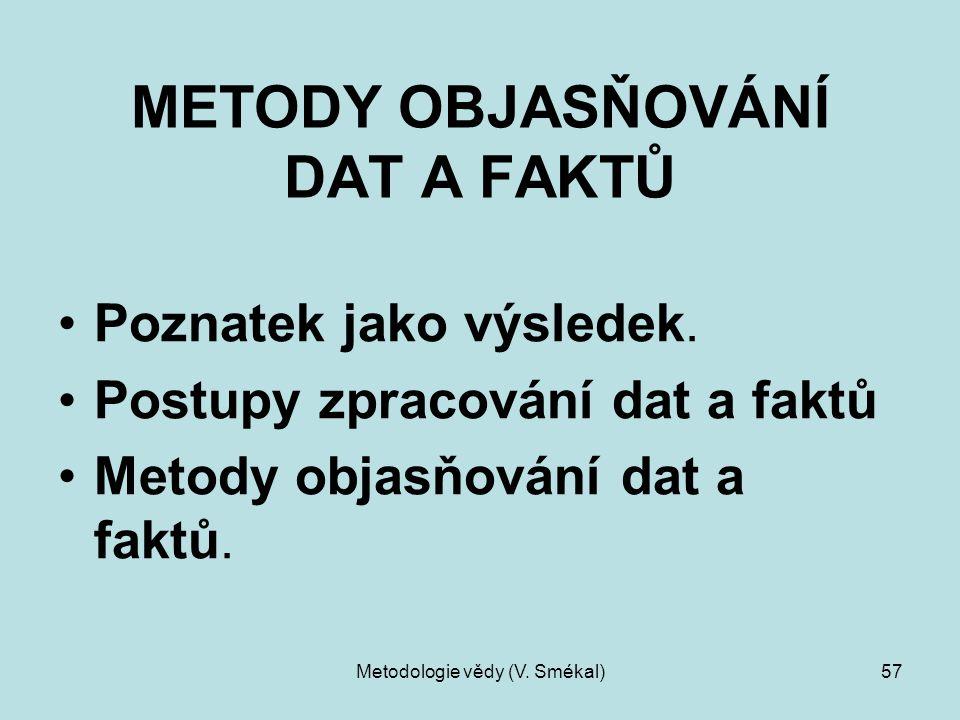 METODY OBJASŇOVÁNÍ DAT A FAKTŮ