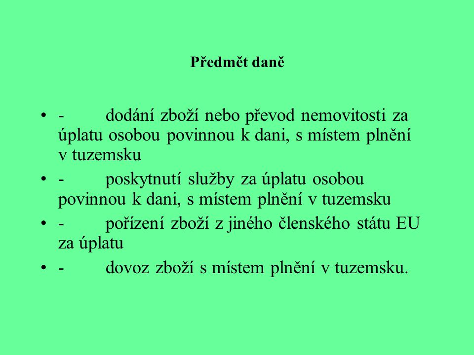 - pořízení zboží z jiného členského státu EU za úplatu
