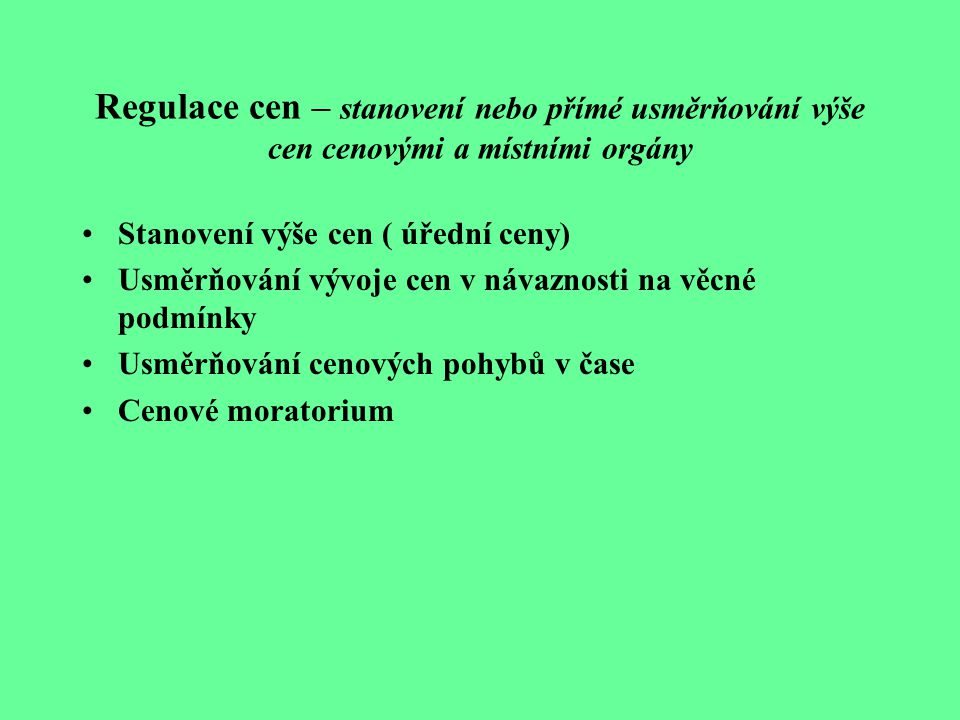 Regulace cen – stanovení nebo přímé usměrňování výše cen cenovými a místními orgány