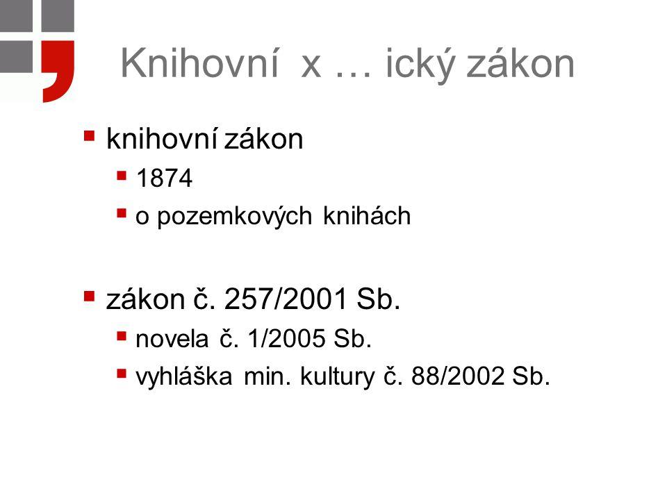 Knihovní x … ický zákon knihovní zákon zákon č. 257/2001 Sb. 1874