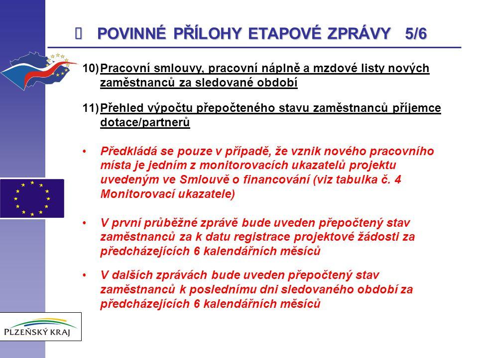POVINNÉ PŘÍLOHY ETAPOVÉ ZPRÁVY 5/6