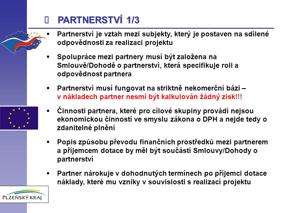 î PARTNERSTVÍ 1/3. Partnerství je vztah mezi subjekty, který je postaven na sdílené odpovědnosti za realizaci projektu.