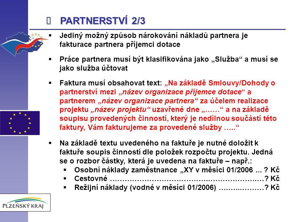 î PARTNERSTVÍ 2/3. Jediný možný způsob nárokování nákladů partnera je fakturace partnera příjemci dotace.