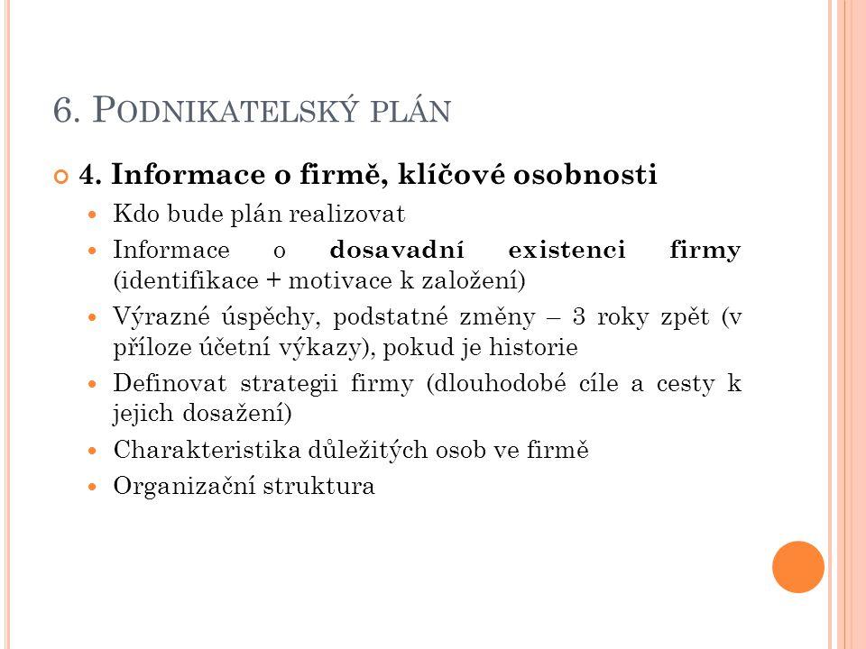 6. Podnikatelský plán 4. Informace o firmě, klíčové osobnosti