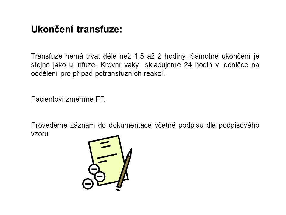 Ukončení transfuze: