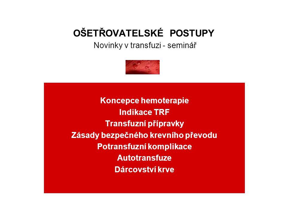 OŠETŘOVATELSKÉ POSTUPY Novinky v transfuzi - seminář