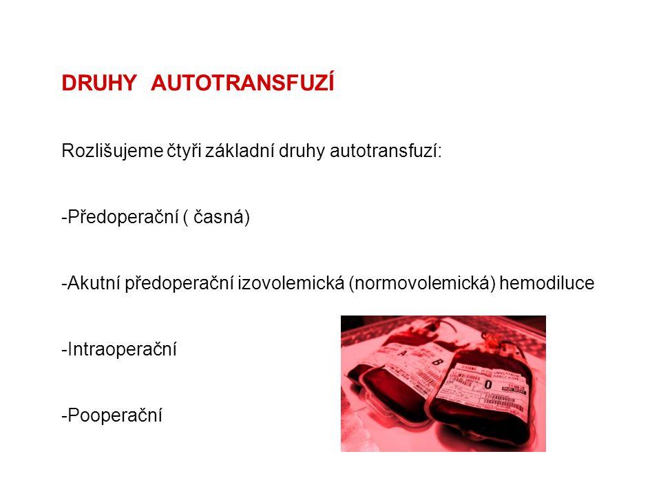 DRUHY AUTOTRANSFUZÍ Rozlišujeme čtyři základní druhy autotransfuzí: