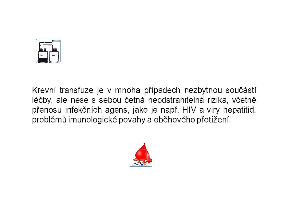 Krevní transfuze je v mnoha případech nezbytnou součástí léčby, ale nese s sebou četná neodstranitelná rizika, včetně přenosu infekčních agens, jako je např.