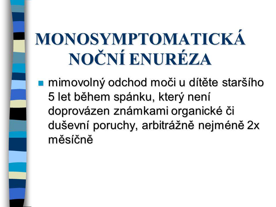 MONOSYMPTOMATICKÁ NOČNÍ ENURÉZA