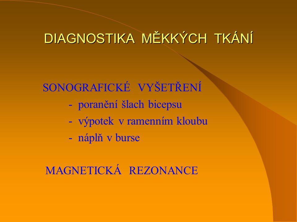 DIAGNOSTIKA MĚKKÝCH TKÁNÍ