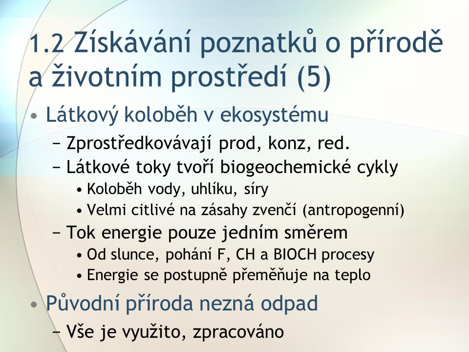 1.2 Získávání poznatků o přírodě a životním prostředí (5)