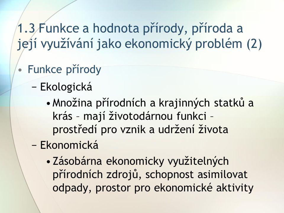 1.3 Funkce a hodnota přírody, příroda a její využívání jako ekonomický problém (2)