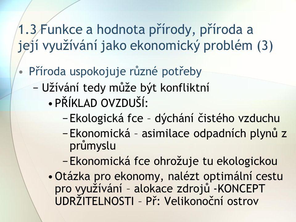 1.3 Funkce a hodnota přírody, příroda a její využívání jako ekonomický problém (3)