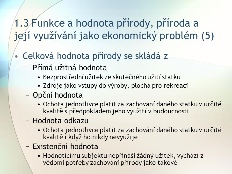 1.3 Funkce a hodnota přírody, příroda a její využívání jako ekonomický problém (5)