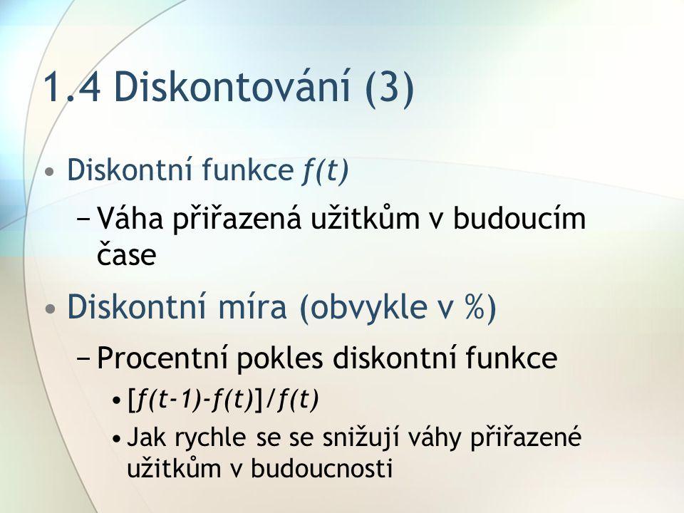 1.4 Diskontování (3) Diskontní míra (obvykle v %)
