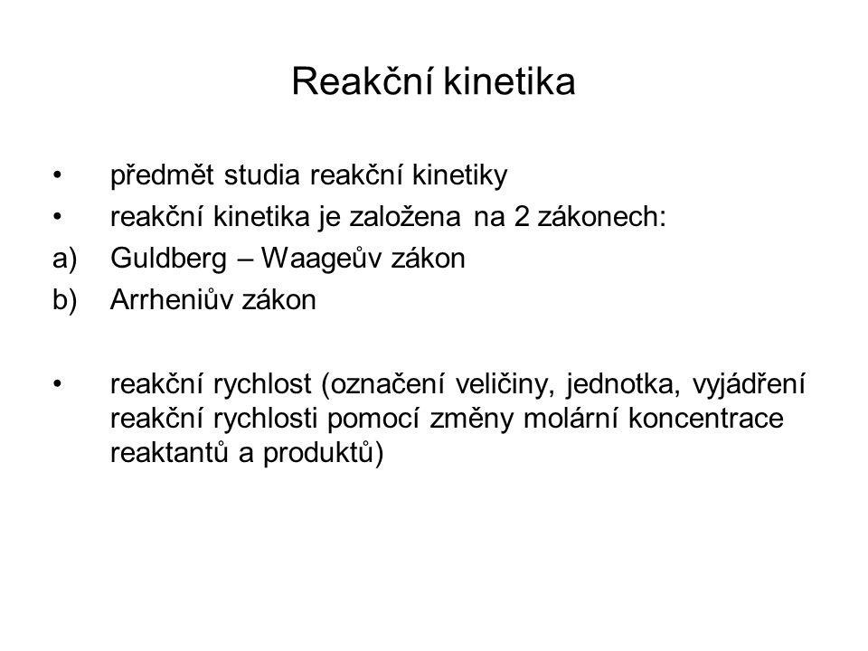 Reakční kinetika předmět studia reakční kinetiky