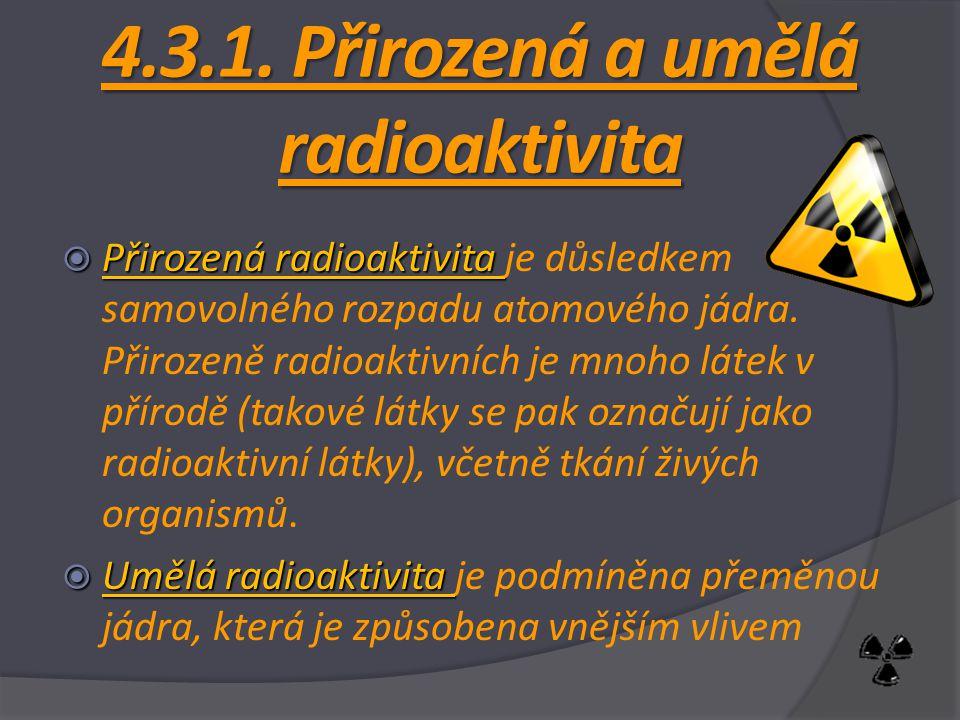 4.3.1. Přirozená a umělá radioaktivita