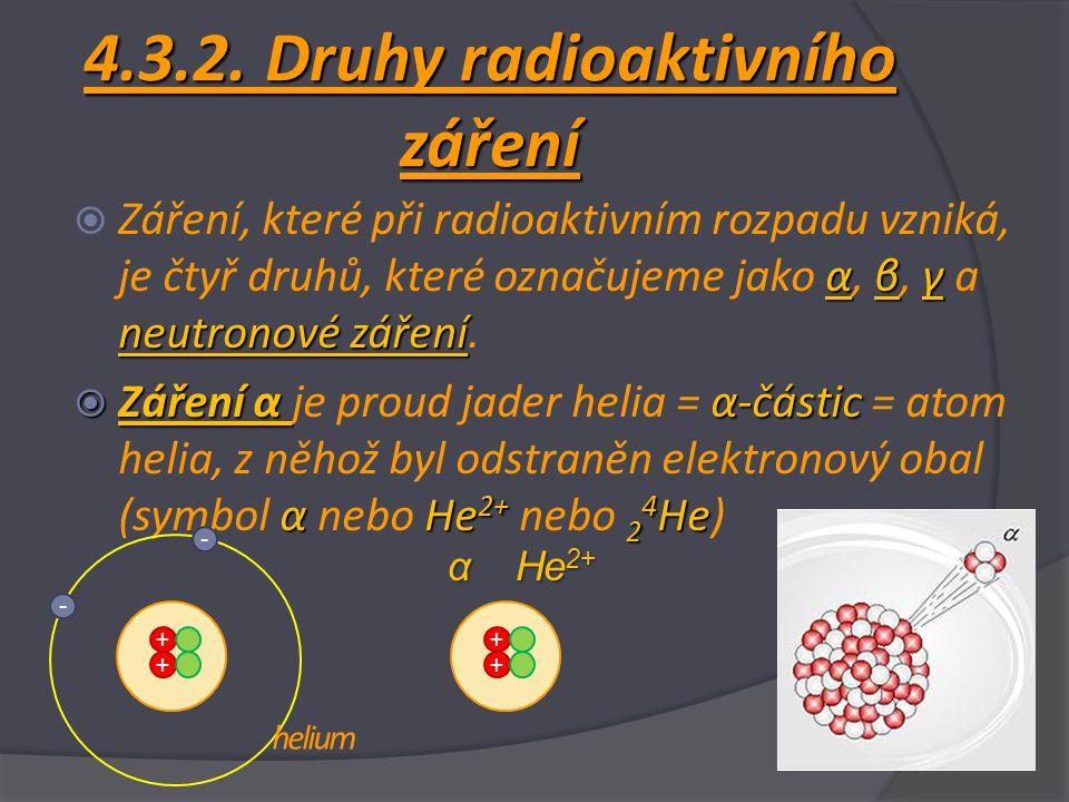 4.3.2. Druhy radioaktivního záření