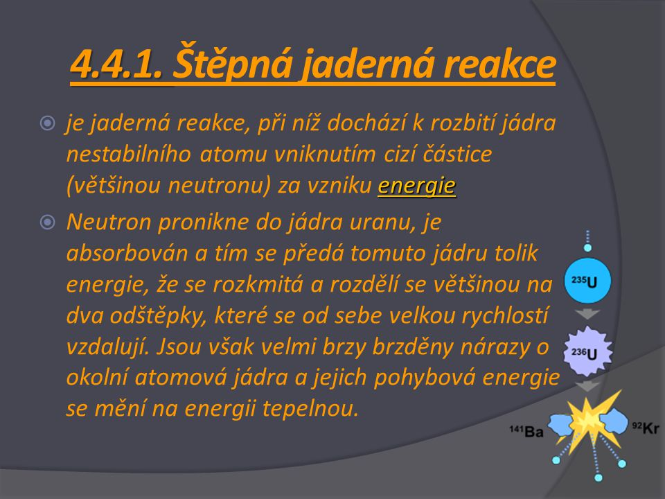 4.4.1. Štěpná jaderná reakce