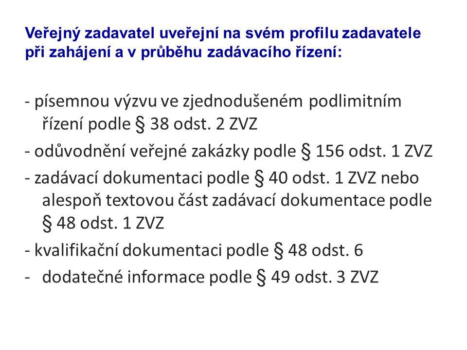 - odůvodnění veřejné zakázky podle § 156 odst. 1 ZVZ