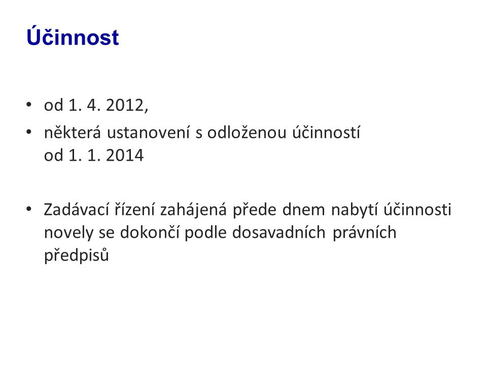 Účinnost od 1. 4. 2012, některá ustanovení s odloženou účinností od 1. 1. 2014.