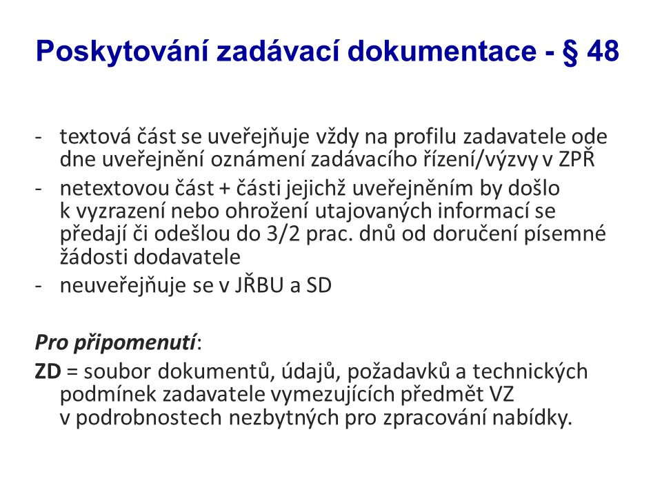 Poskytování zadávací dokumentace - § 48