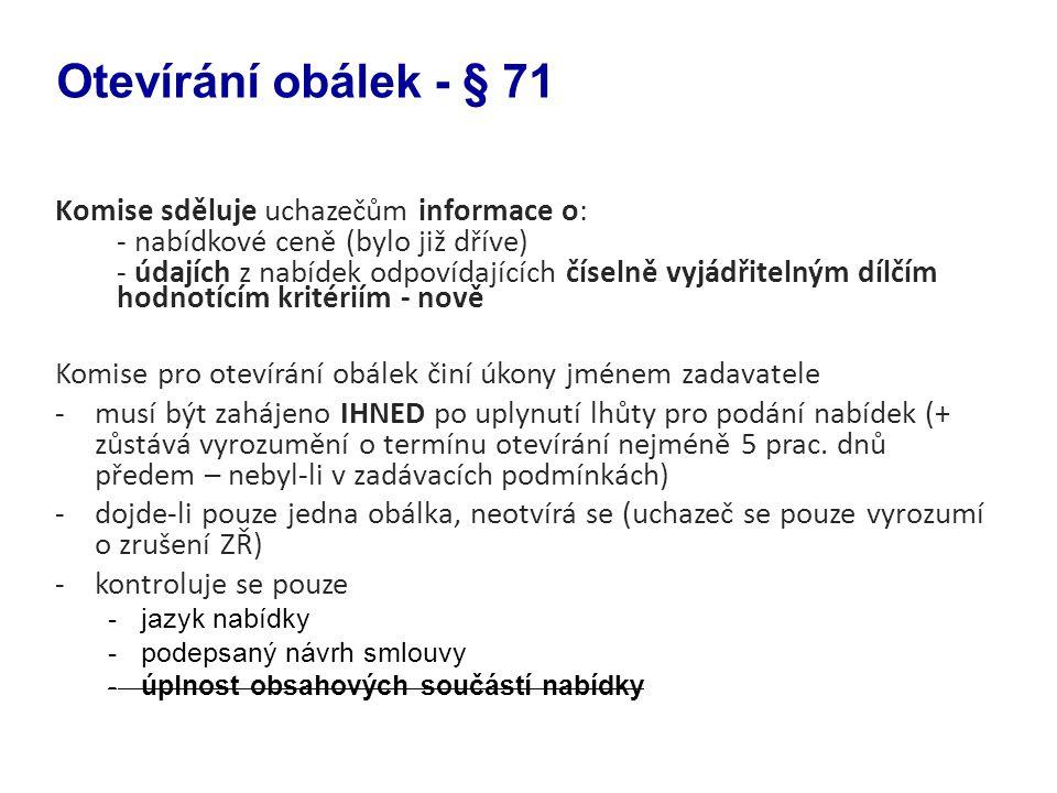 Otevírání obálek - § 71 Komise sděluje uchazečům informace o: