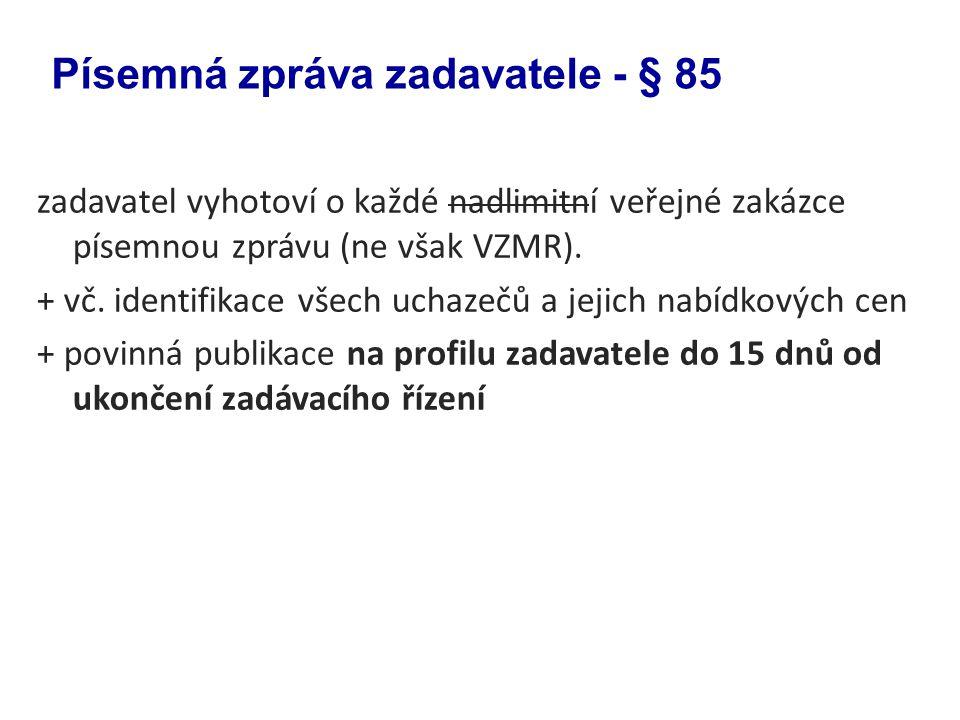 Písemná zpráva zadavatele - § 85