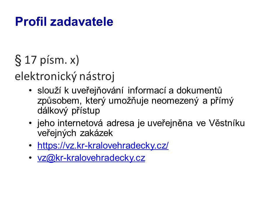 Profil zadavatele § 17 písm. x) elektronický nástroj
