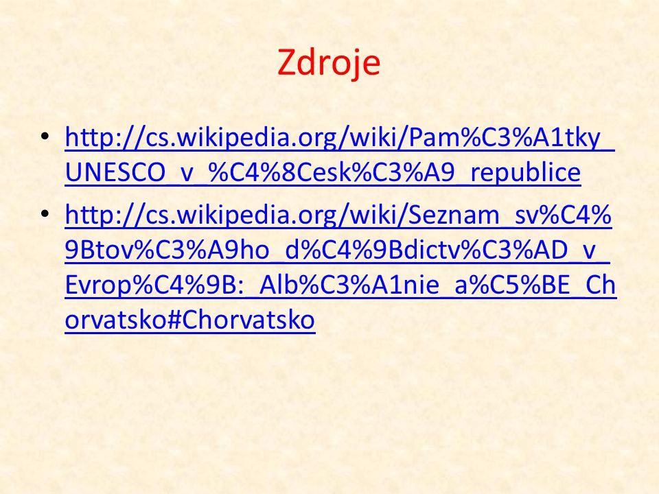 Zdroje http://cs.wikipedia.org/wiki/Pam%C3%A1tky_UNESCO_v_%C4%8Cesk%C3%A9_republice.
