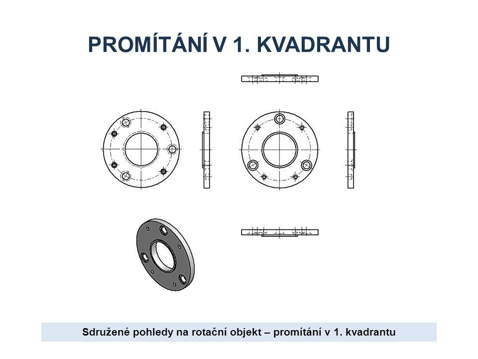 Sdružené pohledy na rotační objekt – promítání v 1. kvadrantu