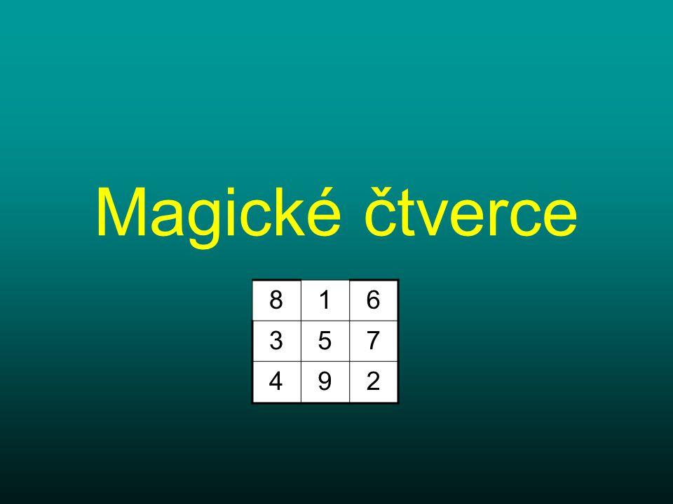 Magické čtverce 8 1 6 3 5 7 4 9 2