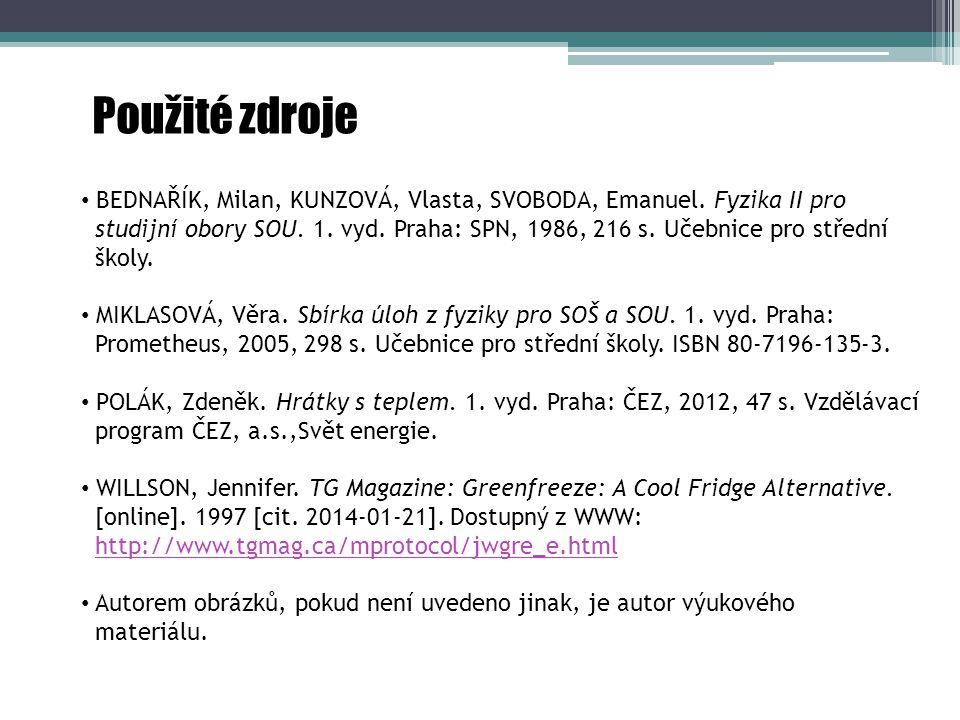 Použité zdroje BEDNAŘÍK, Milan, KUNZOVÁ, Vlasta, SVOBODA, Emanuel. Fyzika II pro.