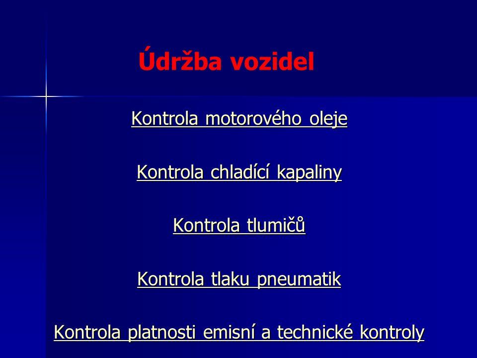 Údržba vozidel Kontrola motorového oleje Kontrola chladící kapaliny