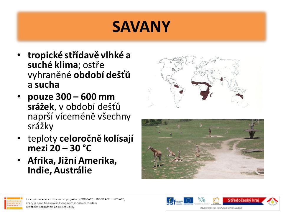 SAVANY tropické střídavě vlhké a suché klima; ostře vyhraněné období dešťů a sucha.