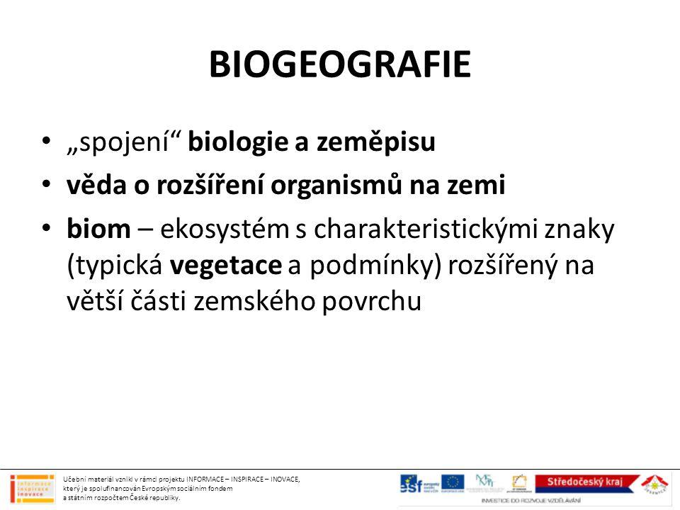 """BIOGEOGRAFIE """"spojení biologie a zeměpisu"""