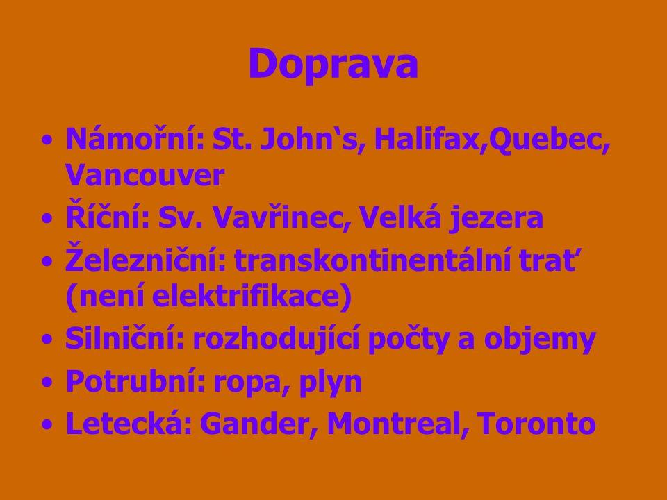 Doprava Námořní: St. John's, Halifax,Quebec, Vancouver
