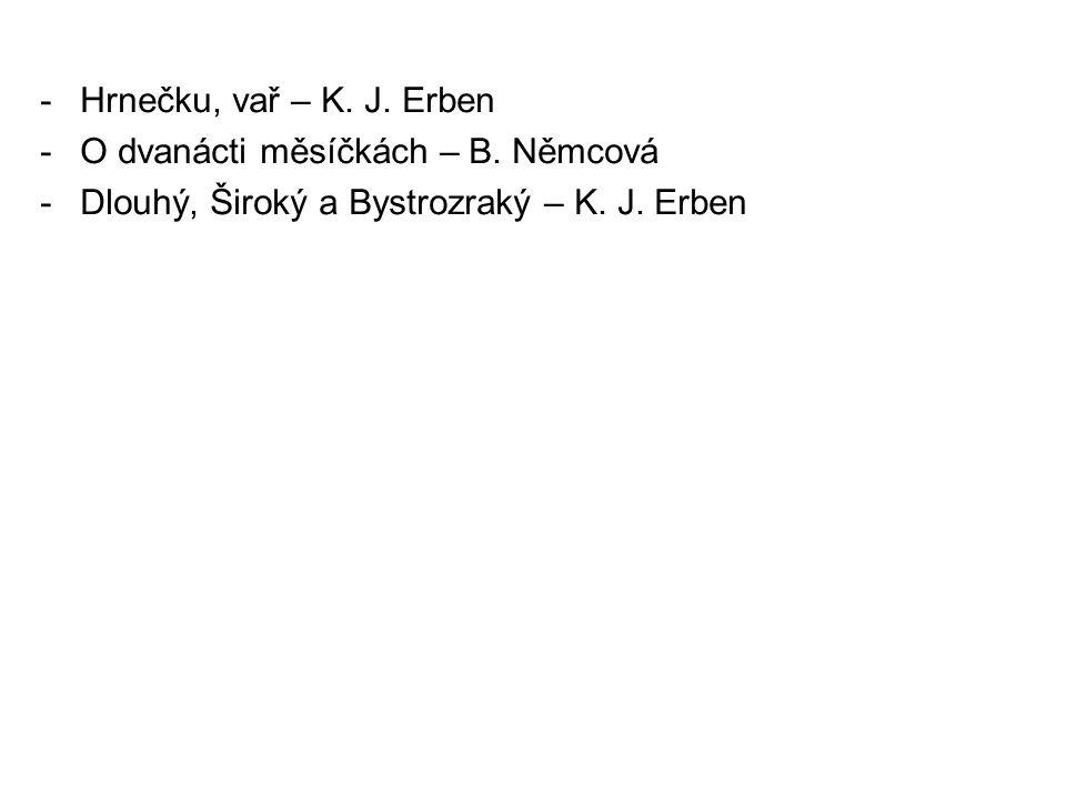 Hrnečku, vař – K. J. Erben O dvanácti měsíčkách – B.