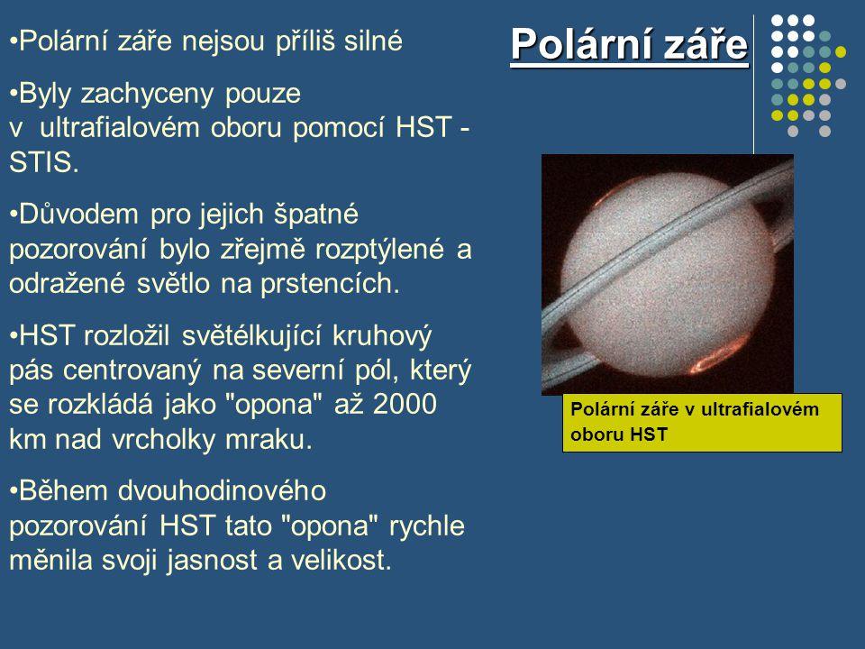 Polární záře Polární záře nejsou příliš silné