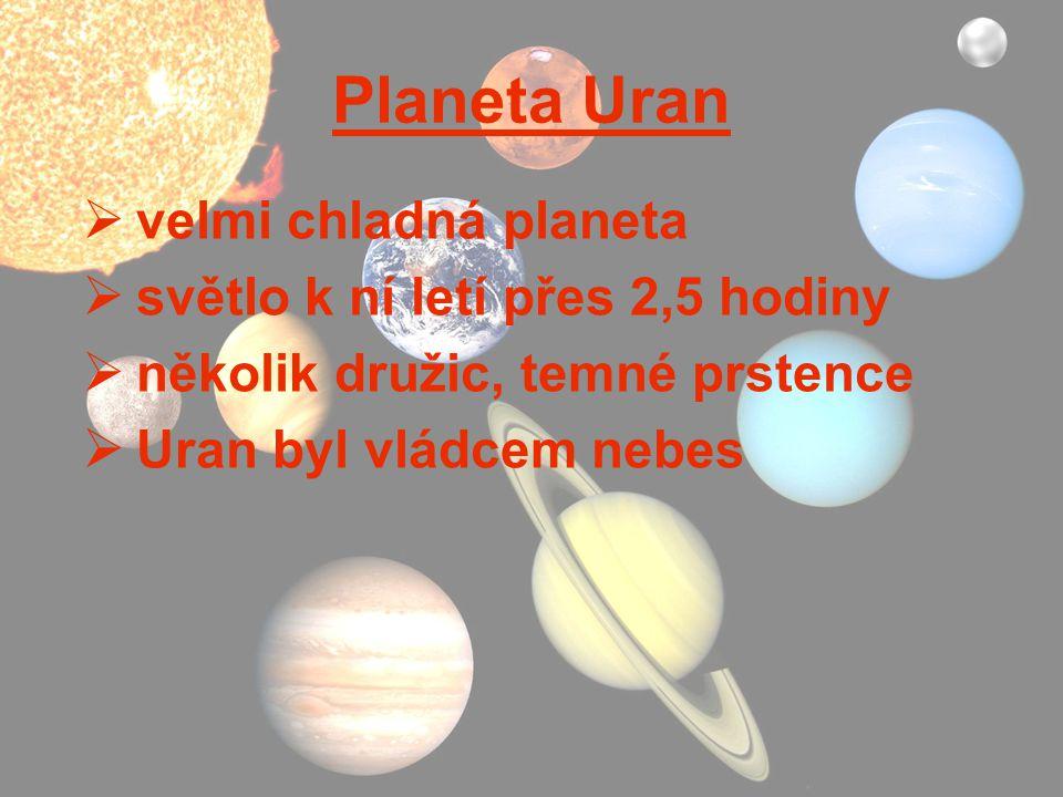 Planeta Uran velmi chladná planeta světlo k ní letí přes 2,5 hodiny