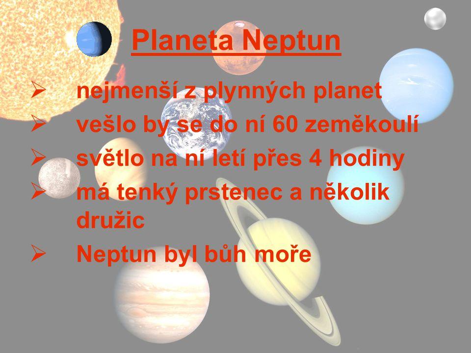 Planeta Neptun nejmenší z plynných planet