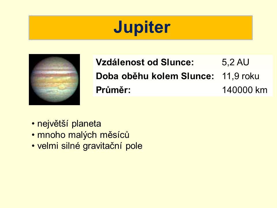 Jupiter Vzdálenost od Slunce: 5,2 AU Doba oběhu kolem Slunce: