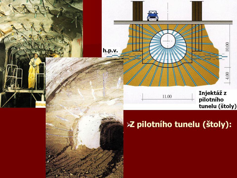 Z pilotního tunelu (štoly):