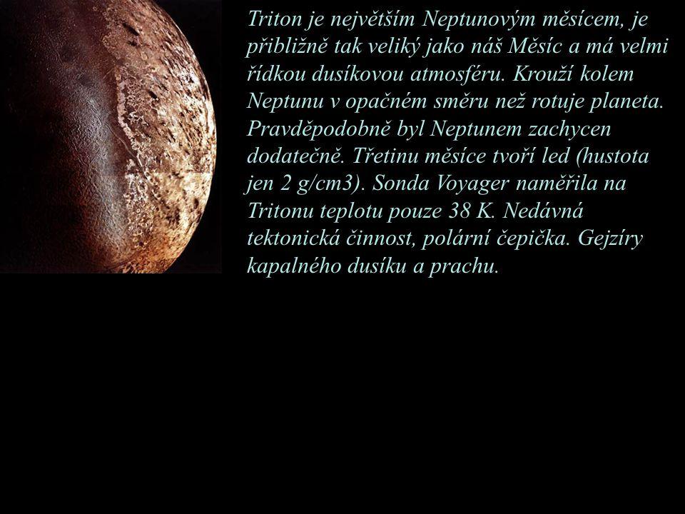 Triton je největším Neptunovým měsícem, je přibližně tak veliký jako náš Měsíc a má velmi řídkou dusíkovou atmosféru.