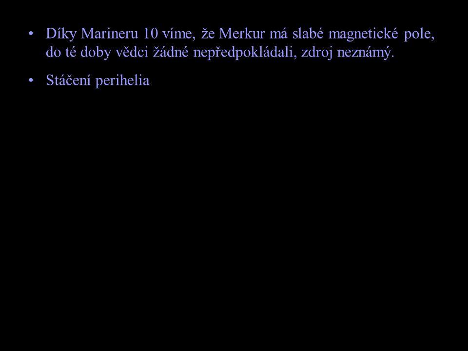 Díky Marineru 10 víme, že Merkur má slabé magnetické pole, do té doby vědci žádné nepředpokládali, zdroj neznámý.