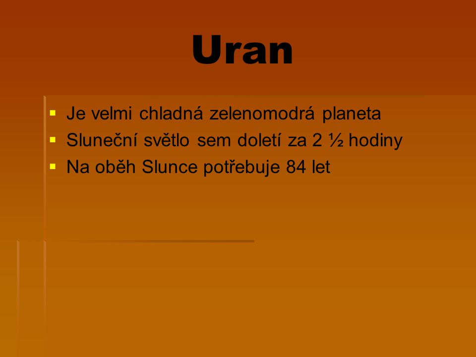 Uran Je velmi chladná zelenomodrá planeta