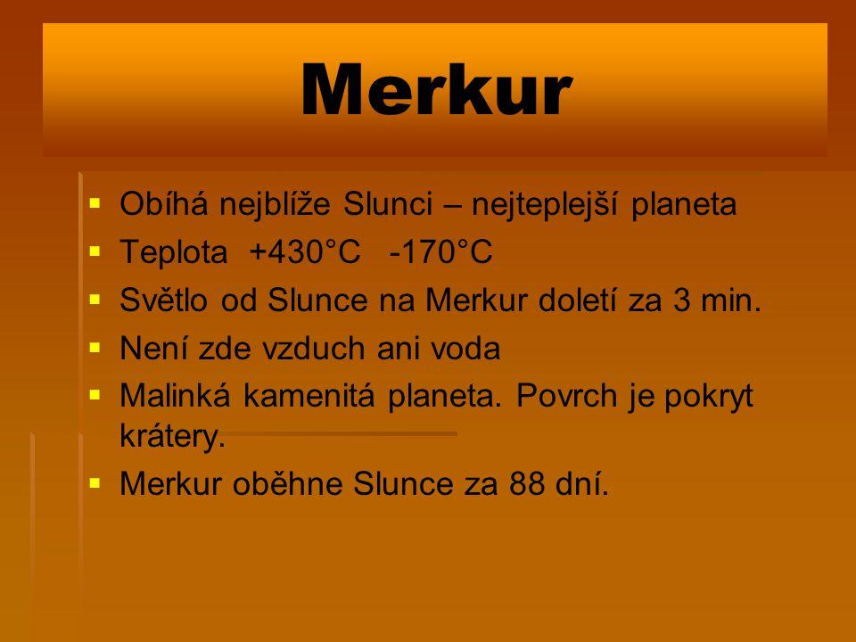 Merkur Obíhá nejblíže Slunci – nejteplejší planeta