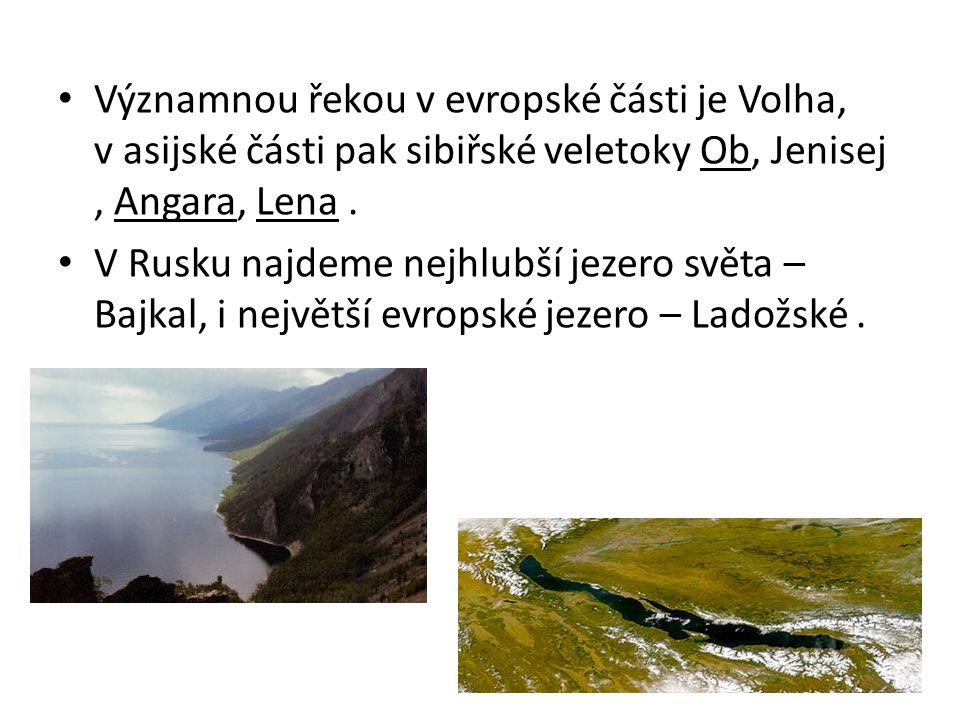 Významnou řekou v evropské části je Volha, v asijské části pak sibiřské veletoky Ob, Jenisej , Angara, Lena .