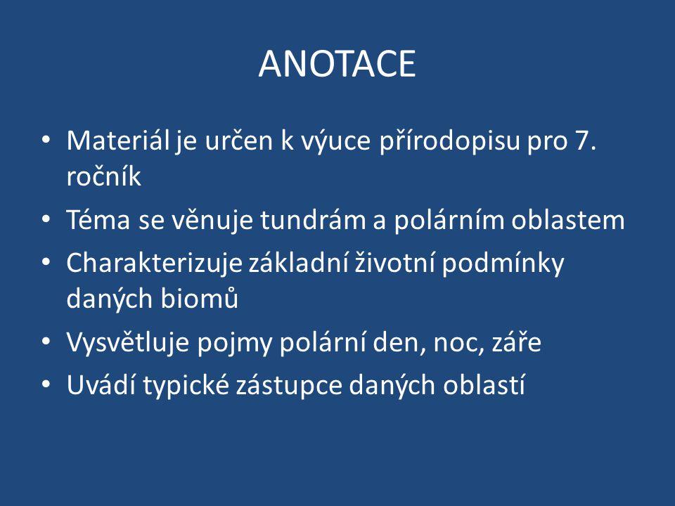 ANOTACE Materiál je určen k výuce přírodopisu pro 7. ročník